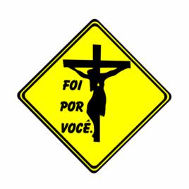 Foi por você – Adesivo Religioso